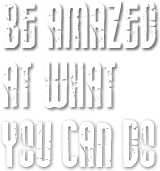 Be amazed at what you can do